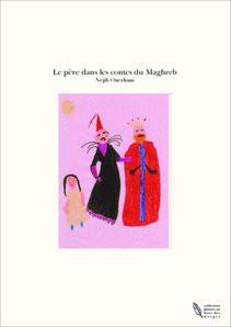 Le père dans les contes du Maghreb