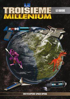 LE TROISIEME MILLENIUM : Le Guide