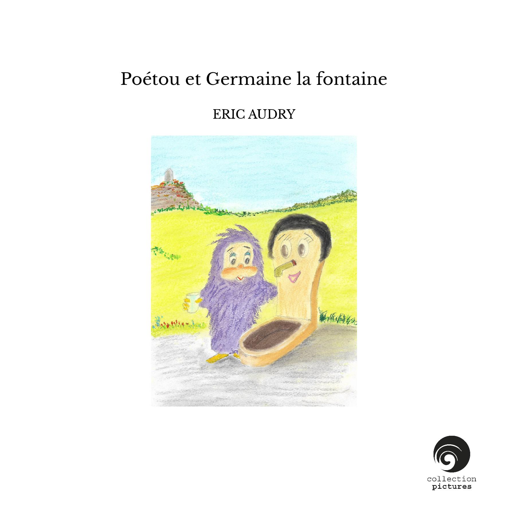 Poétou et Germaine la fontaine