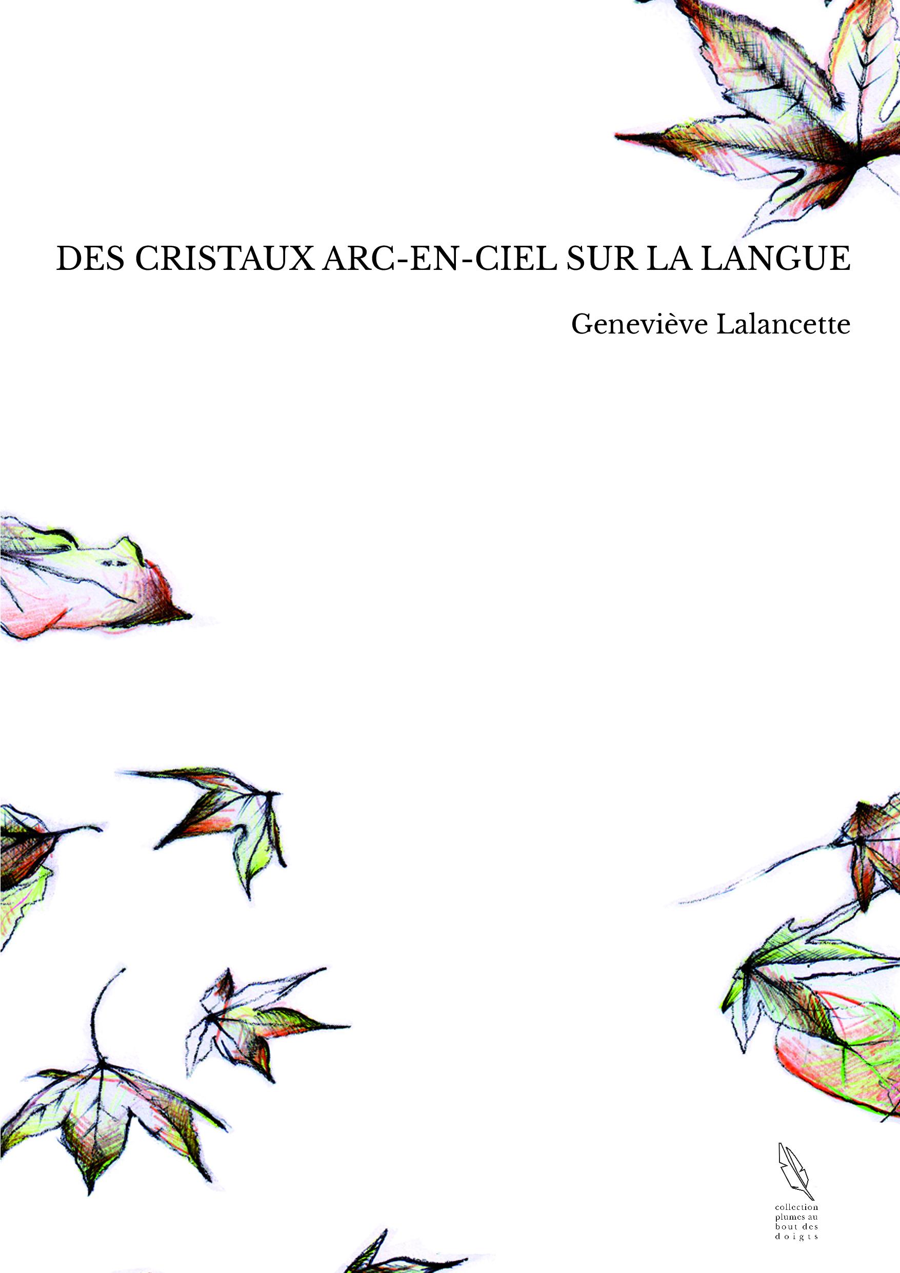 DES CRISTAUX ARC-EN-CIEL SUR LA LANGUE