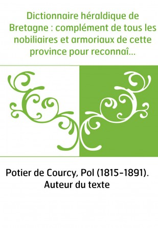 Dictionnaire héraldique de Bretagne :...