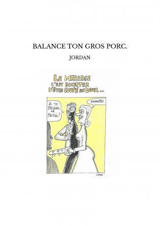 BALANCE TON GROS PORC.
