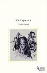 L'R Z, épisode 1