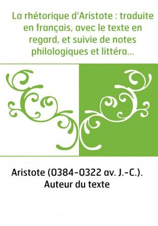 La rhétorique d'Aristote : traduite...