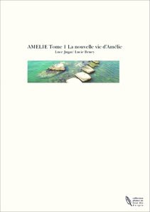 AMELIE Tome 1 La nouvelle vie d'Amélie