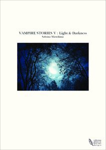 VAMPIRE STORIES V : Light & Darkness