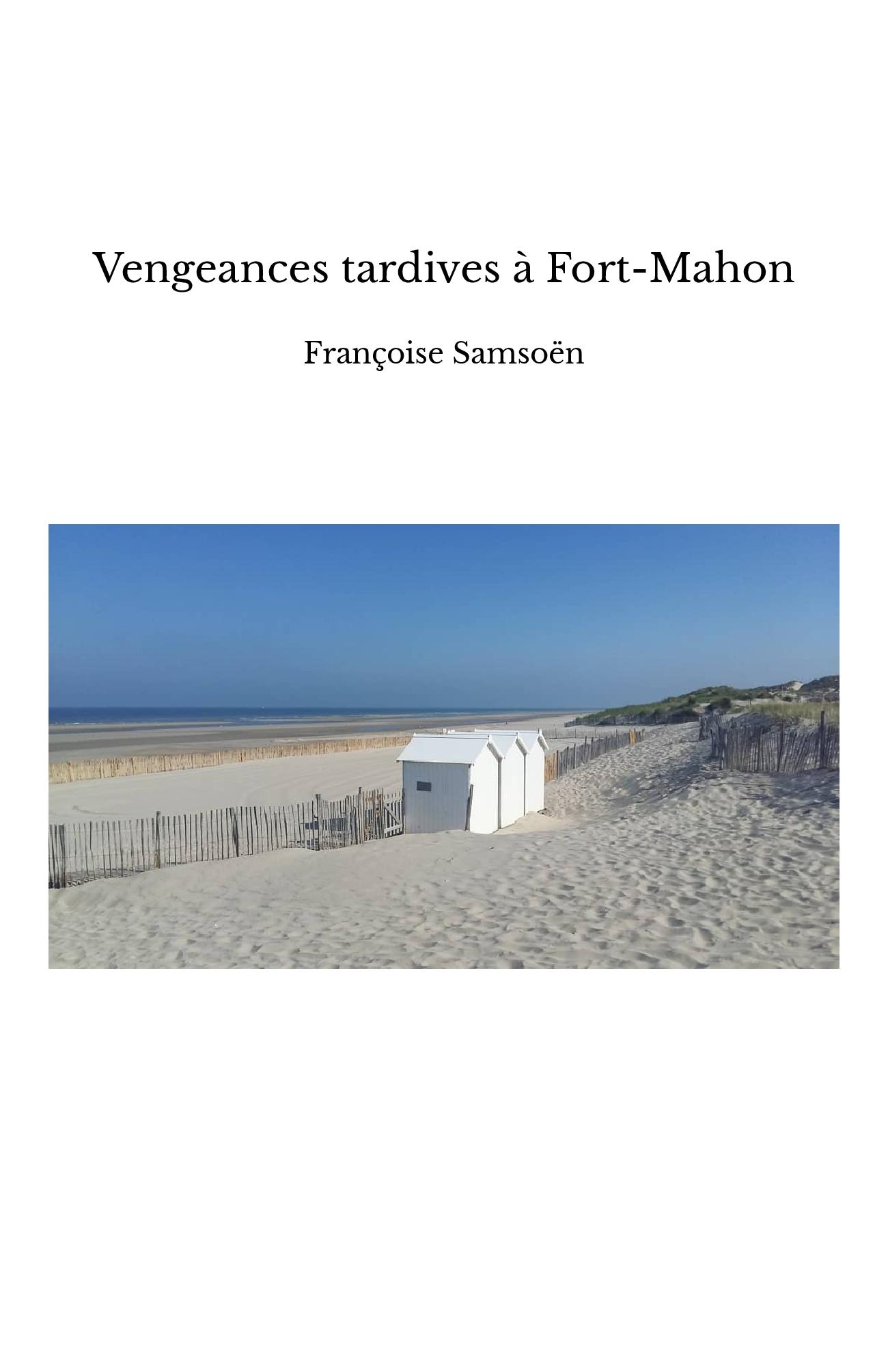 Vengeances tardives à Fort-Mahon