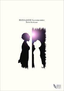 HANA-JANE La rencontre
