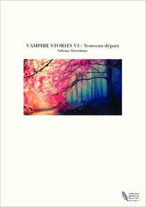 VAMPIRE STORIES VI : Nouveau départ
