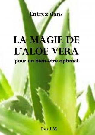 Entrez dans la magie de l'Aloe Vera