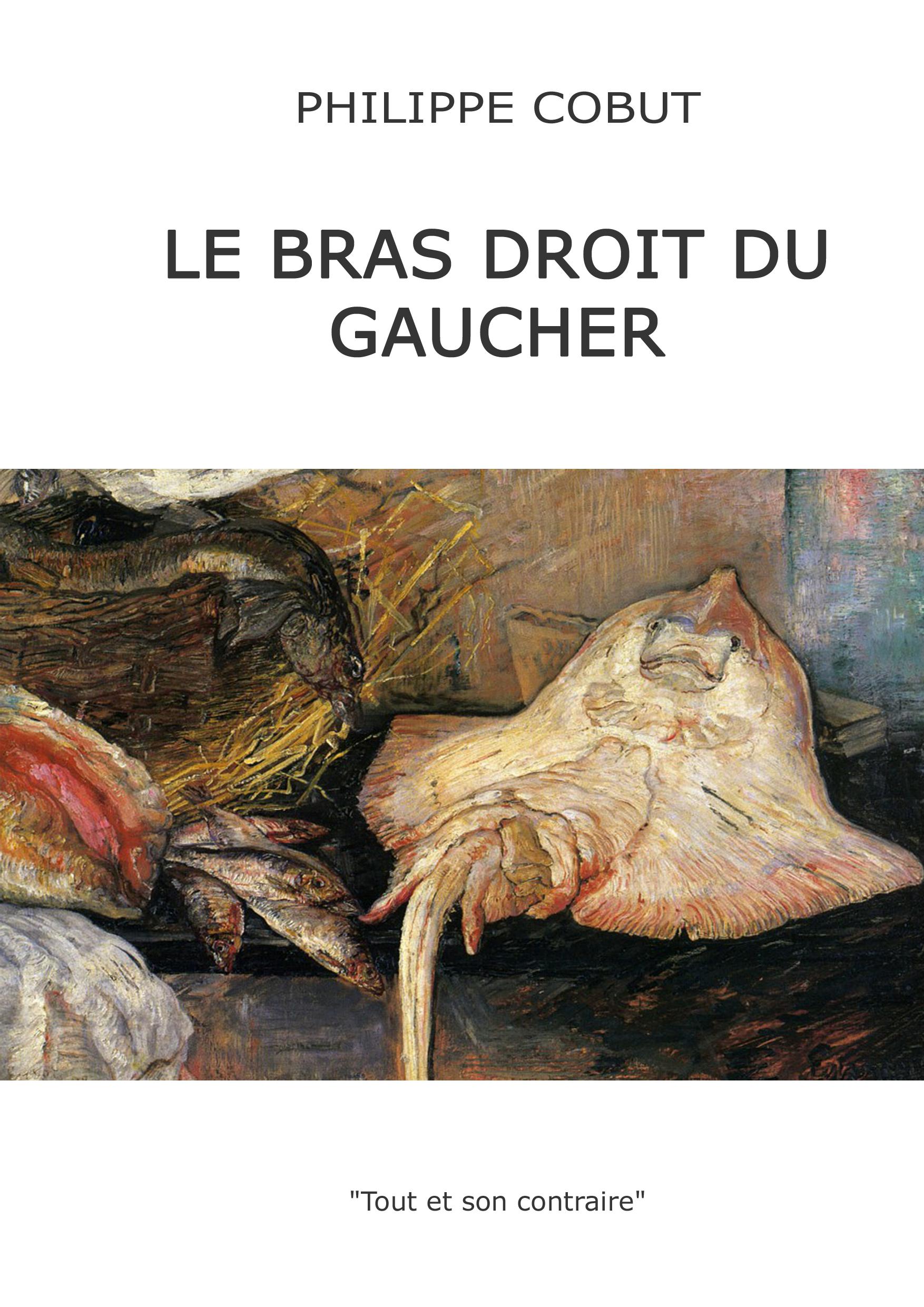 LE BRAS DROIT DU GAUCHER