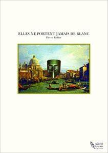 ELLES NE PORTENT JAMAIS DE BLANC