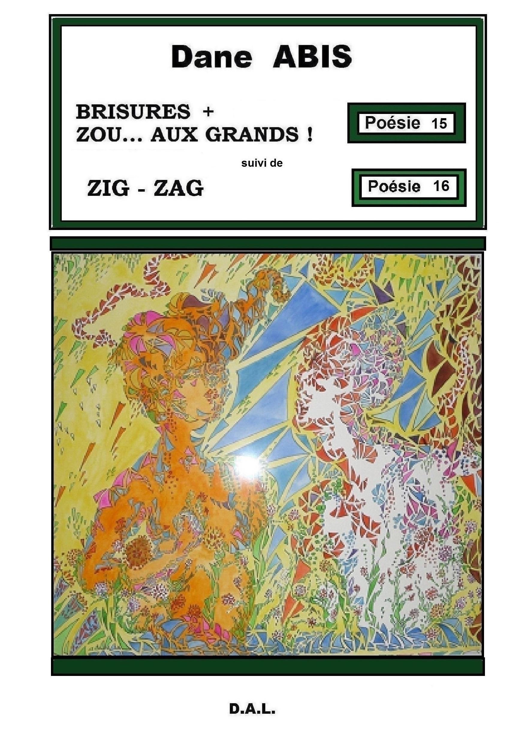 BRISURES + ZOU...AUX GRANDS! + ZIG ZAG