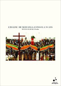 L'EGLISE DE MAWANGA (CONGO) A 50 ANS