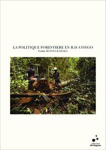 LA POLITIQUE FORESTIERE EN R.D. CONGO