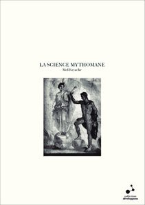 LA SCIENCE MYTHOMANE