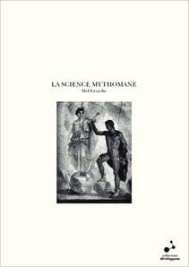 LA SCIENCE MYTHOMANE