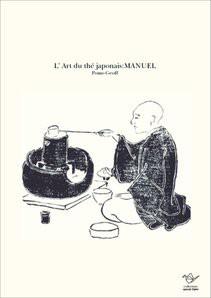 L' Art du thé japonais:MANUEL