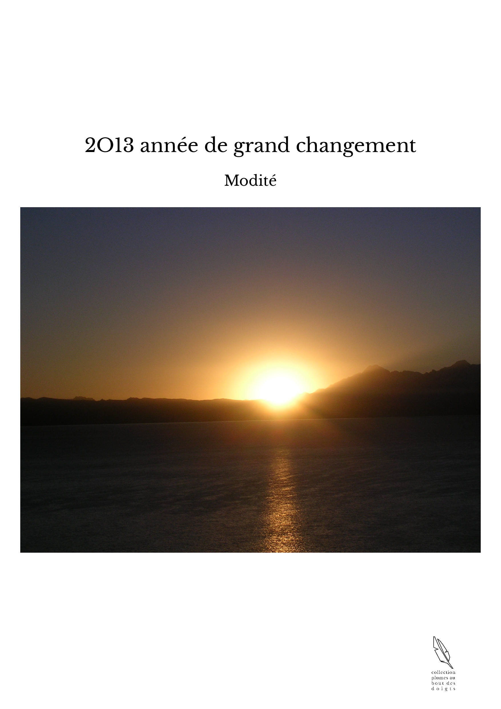 2O13 année de grand changement