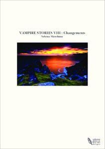 VAMPIRE STORIES VIII : Changements