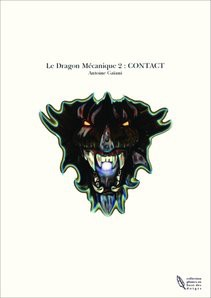 Le Dragon Mécanique 2 : CONTACT