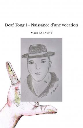 Deaf Tong 1 - Naissance d'une vocation