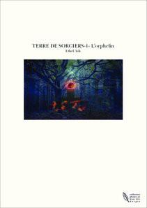 TERRE DE SORCIERS-1- L'orphelin