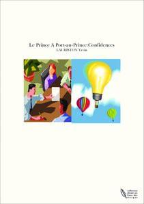 Le Prince A Port-au-Prince:Confidences