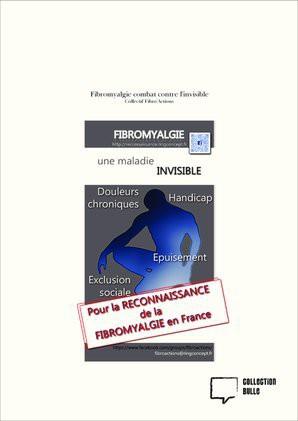 Fibromyalgie combat contre l'invisible