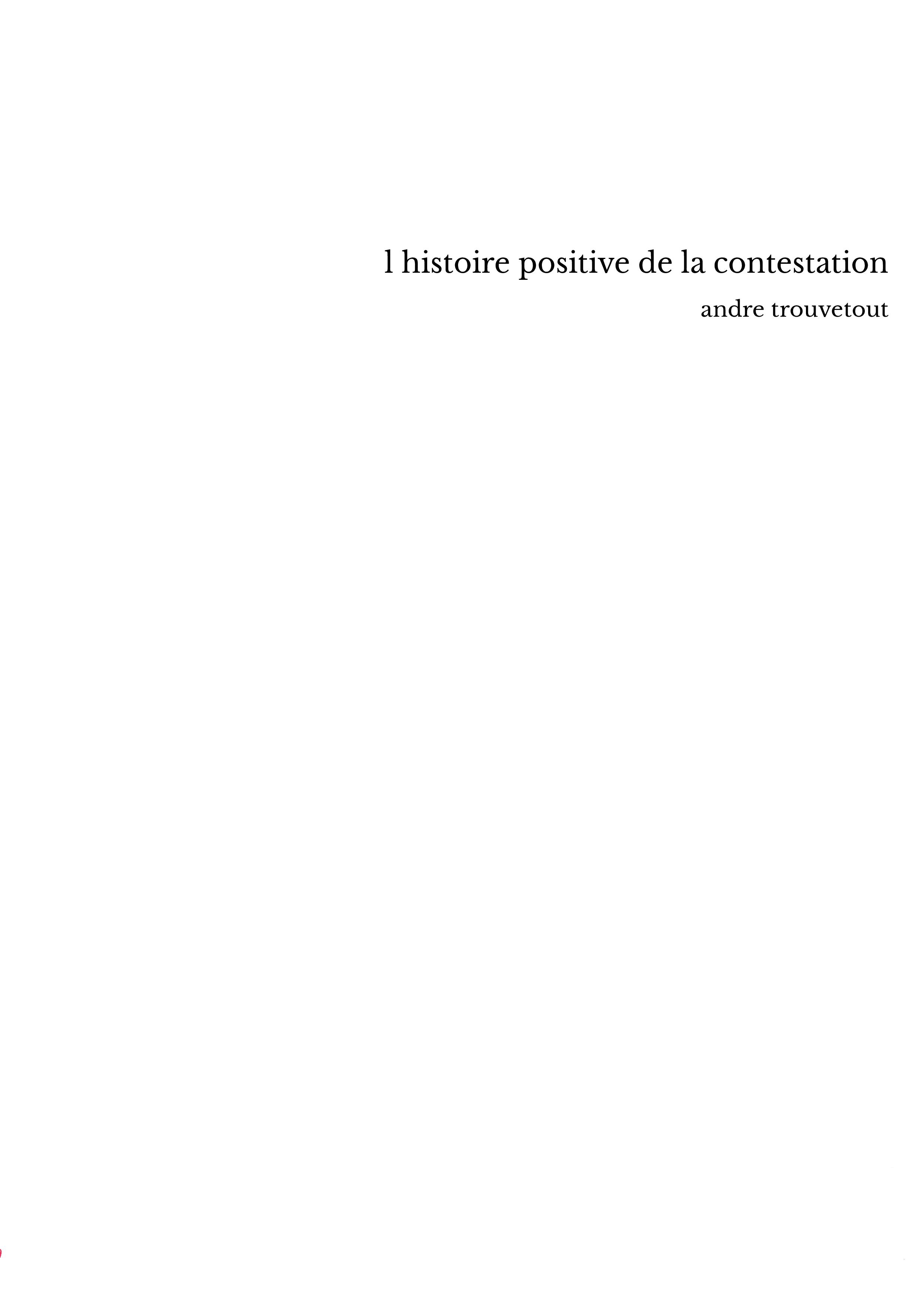 l histoire positive de la contestation