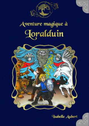 Aventure magique à Loralduin
