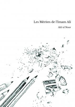 Les Mérites de l'Imam Ali