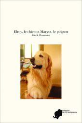 Elroy, le chien et Margot, le poisson