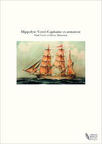 Hippolyte Verré-Capitaine et armateur