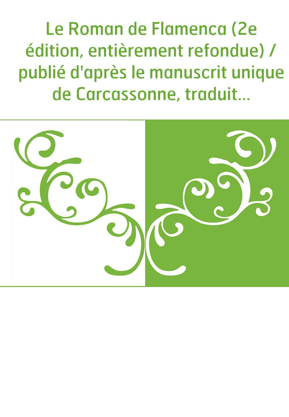 Le Roman de Flamenca (2e édition, entièrement refondue) / publié d'après le manuscrit unique de Carcassonne, traduit et accompag