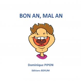 BON AN, MAL AN