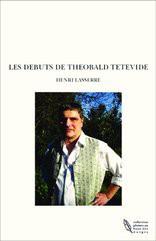 LES DEBUTS DE THEOBALD TETEVIDE