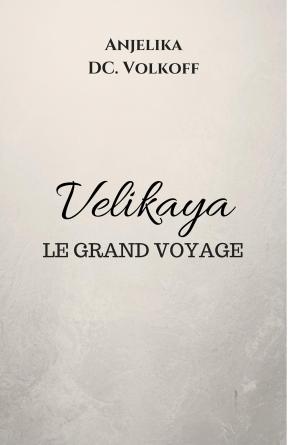 VELIKAYA - LE GRAND VOYAGE