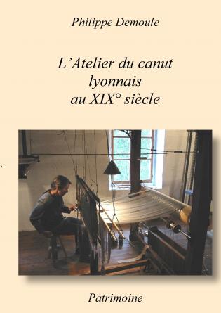 L'atelier du canut lyonnais au XIX°