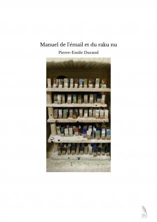 Manuel de l'émail et du raku nu