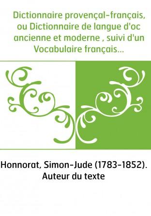 Dictionnaire provençal-français, ou Dictionnaire de langue d'oc ancienne et moderne , suivi d'un Vocabulaire français-provençal.