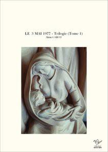 LE 3 MAI 1977 - Trilogie (Tome 1)