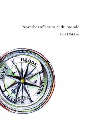 Proverbes africains et du monde