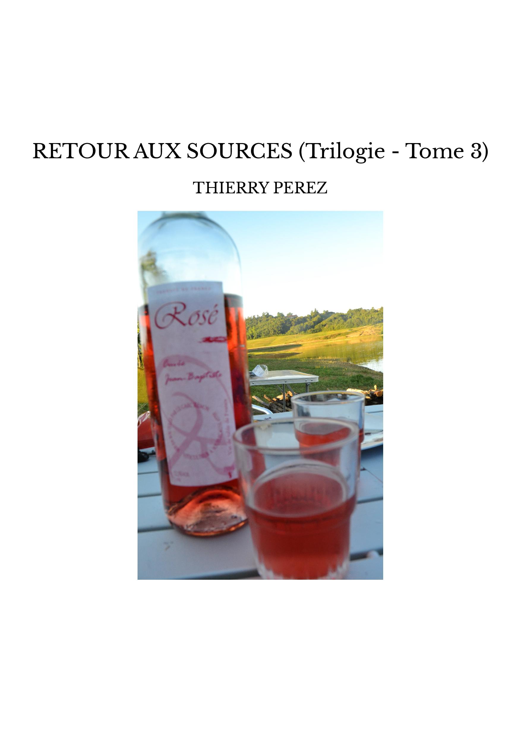 RETOUR AUX SOURCES (Trilogie - Tome 3)
