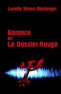 Garance ou Le Dossier Rouge