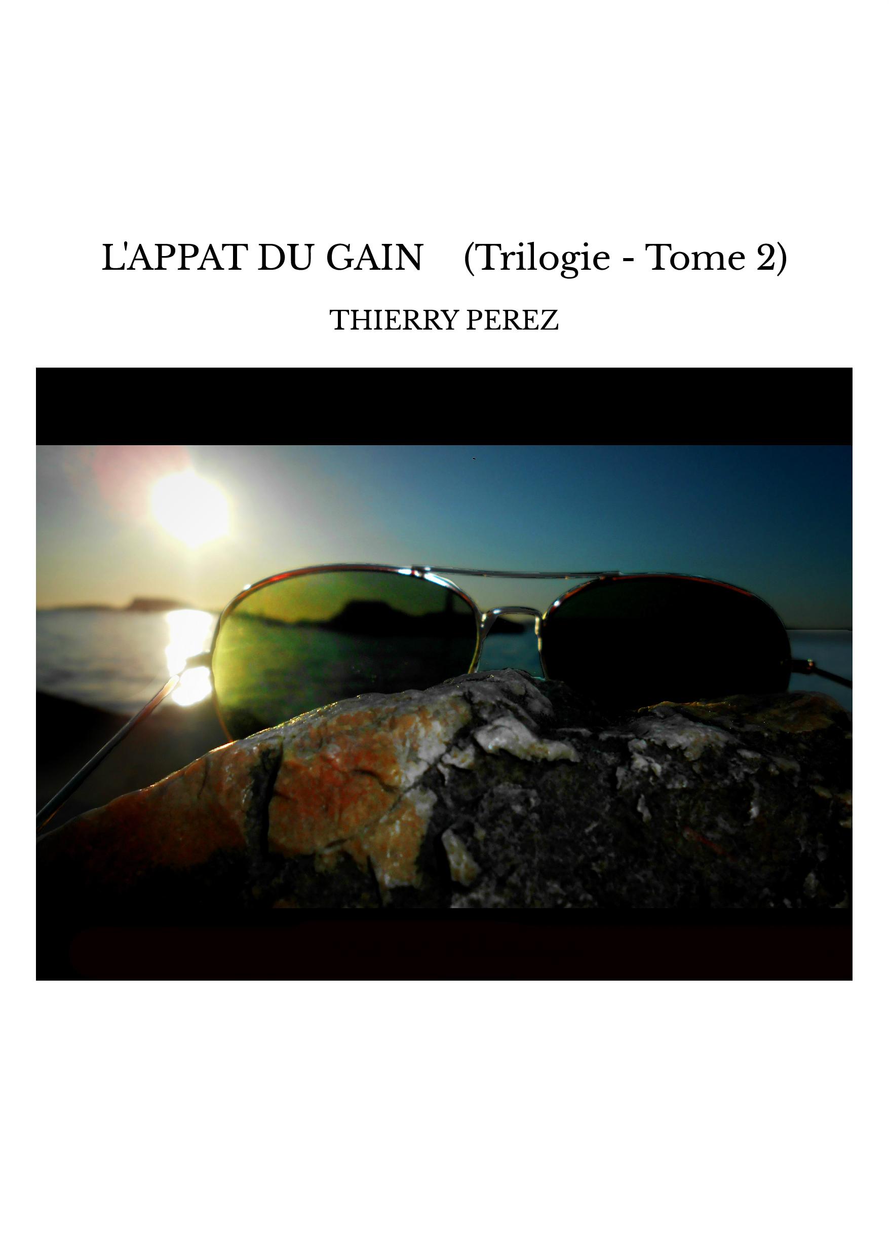 L'APPAT DU GAIN (Trilogie - Tome 2)