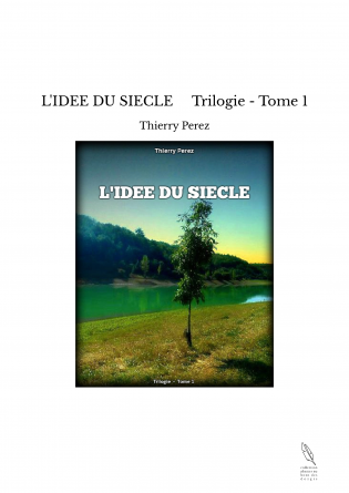 L'IDEE DU SIECLE Trilogie - Tome 1