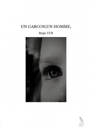 UN GARCON,UN HOMME,