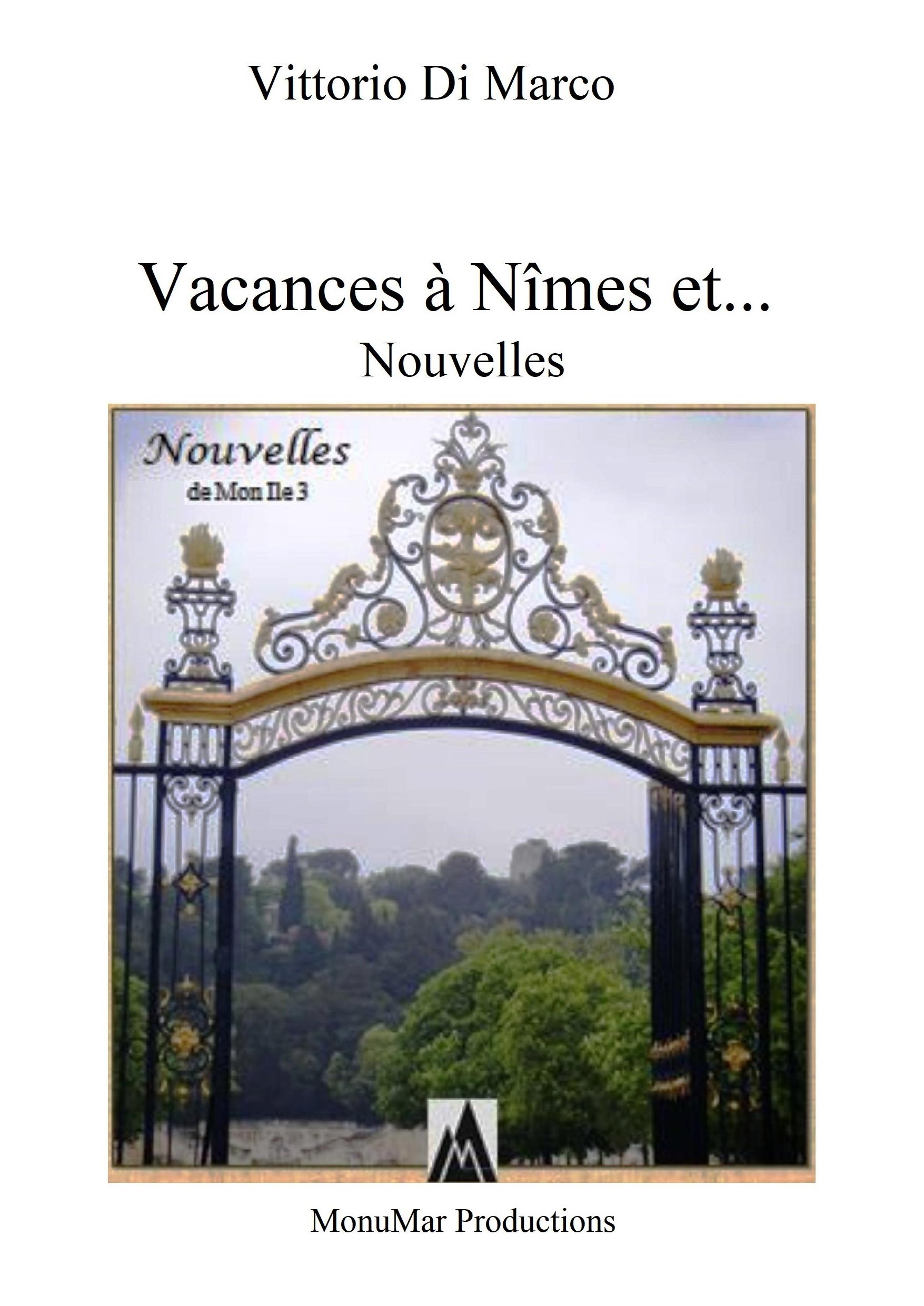 Vacances à Nîmes et...