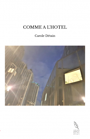COMME A L'HOTEL